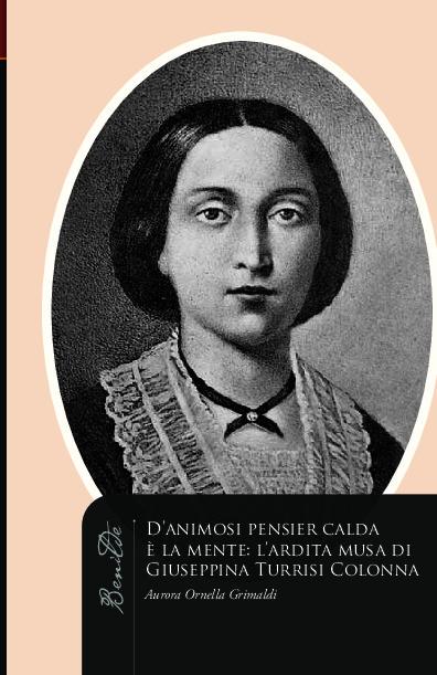 D'animosi pensier calda è la mente: l'ardita musa di Giuseppina Turrisi Colonna