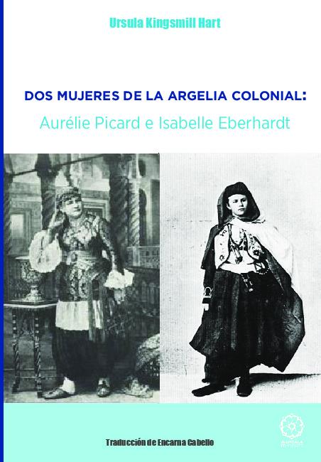 Dos mujeres de la Argelia colonial: Aurelie Picard e Isabell