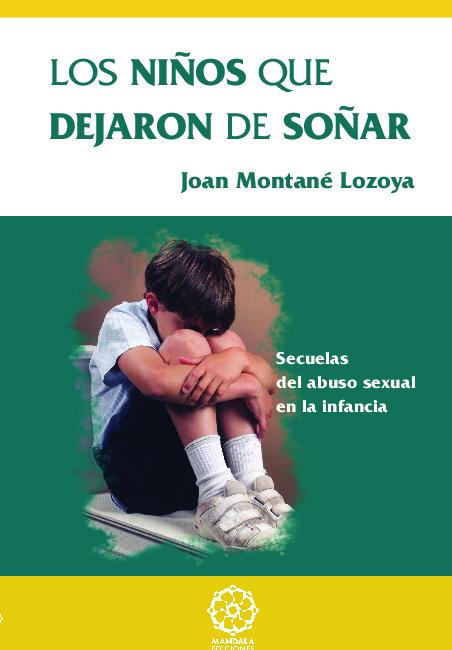 Los niños que dejaron de soñar : secuelas del abuso sexual en la infancia