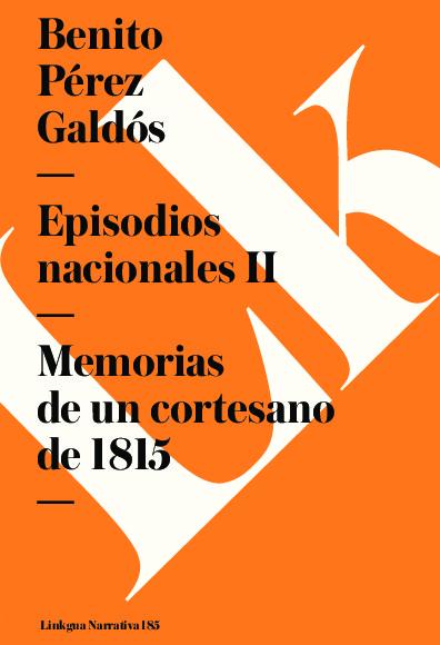 Episodios nacionales II. Memorias de un cortesano de 1815