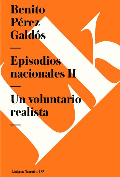 Episodios nacionales II. Un voluntario realista