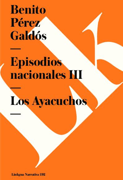 Episodios nacionales III. Los Ayacuchos