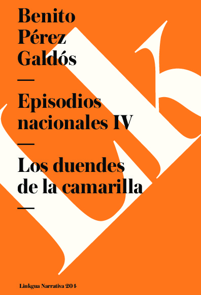 Episodios nacionales IV. Los duendes de la camarilla