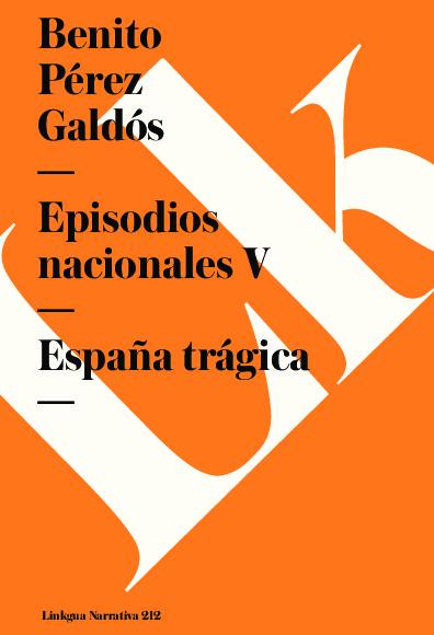 Episodios nacionales V. España trágica