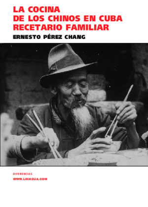 La cocina de los chinos en Cuba. Recetario familiar