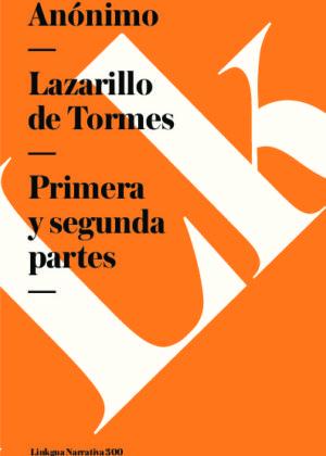 Lazarillo de Tormes. Primera y segunda partes