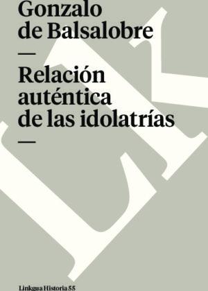 Relación auténtica de las idolatrías