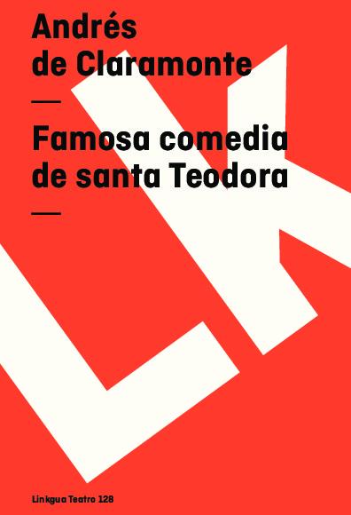 Famosa comedia de santa Teodora