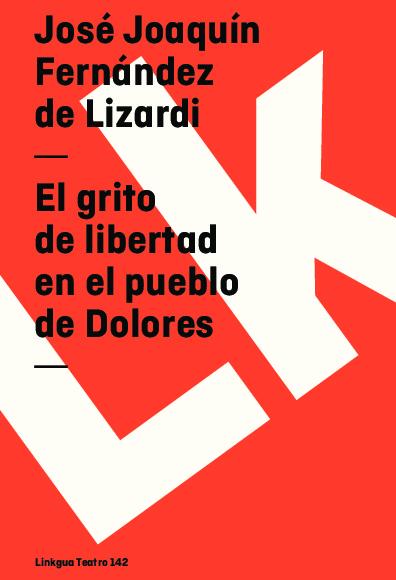 El grito de libertad en el pueblo de Dolores