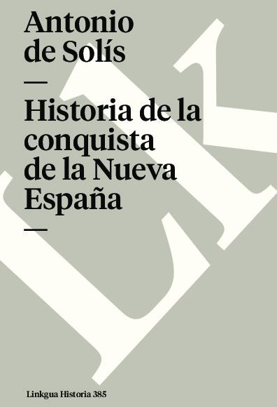 Historia de la conquista de la Nueva España