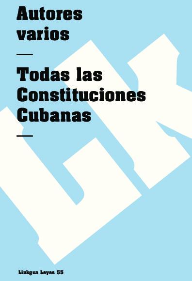 Todas las constituciones cubanas