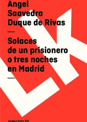 Solaces de un prisionero o tres noches en Madrid