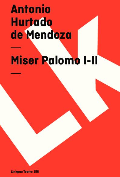 Miser Palomo I-II