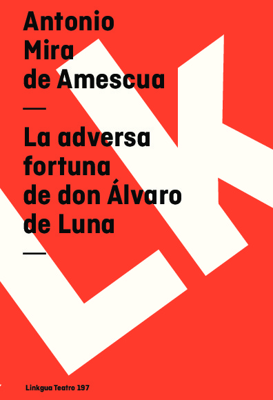 La adversa fortuna de don Álvaro de Luna