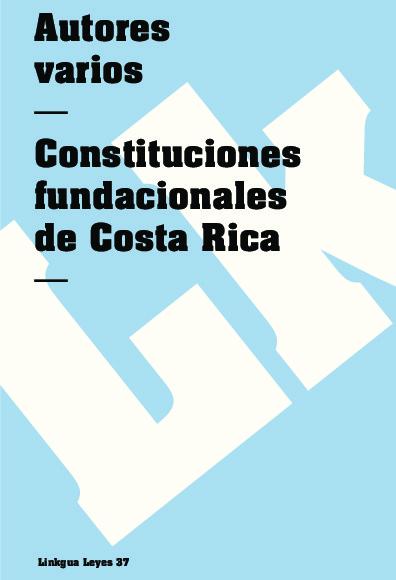 Constituciones fundacionales de Costa Rica