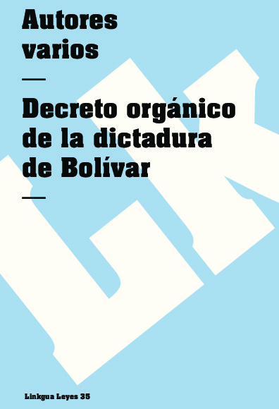 Decreto orgánico de la dictadura de Bolívar