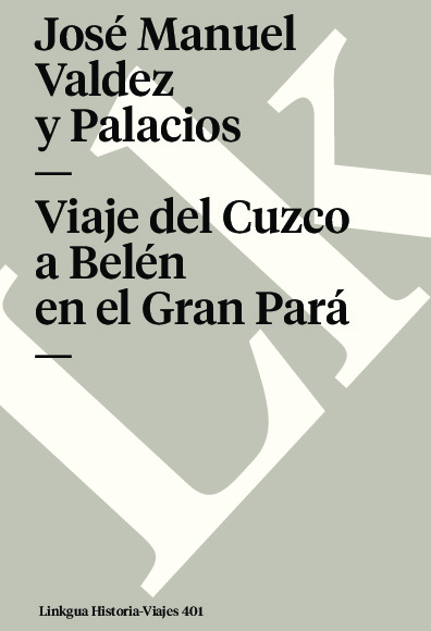 Viaje del Cuzco a Belén en el Gran Pará