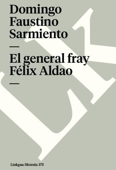 El general fray Félix Aldao