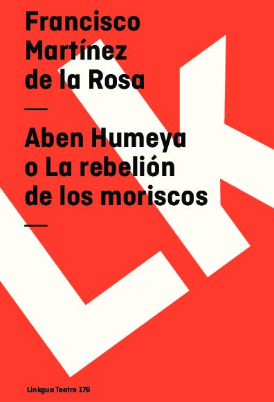 Aben Humeya o La rebelión de los moriscos