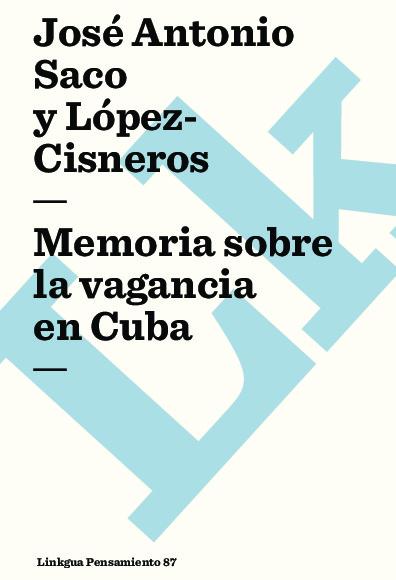 Memoria sobre la vagancia en Cuba. Selección