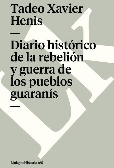 Diario histórico de la rebelión y guerra de los pueblos guaranís