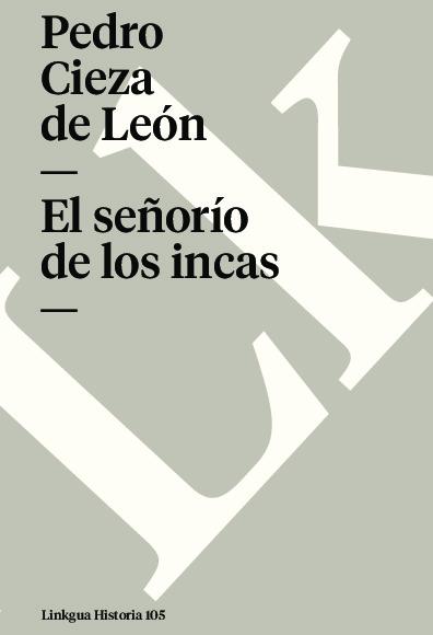 El señorío de los incas. Selección