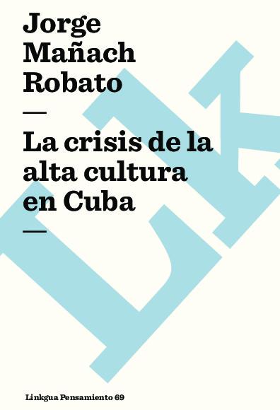 La crisis de la alta cultura en Cuba