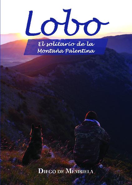 Lobo. El solitario de la Montaña Palentina