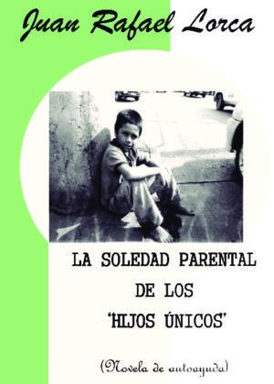 La soledad parental de los hijos únicos