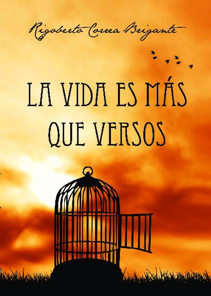 La vida es más que versos