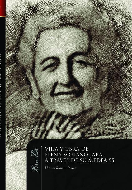 Vida y obra de Elena Soriano Jara a través de su mirada