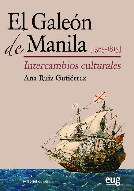 El Galeón de Manila [1565-1815]. Intercambios culturales