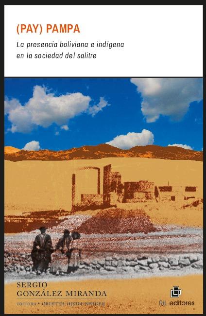 (Pay)Pampa: la presencia boliviana e indígena en la sociedad del salitre