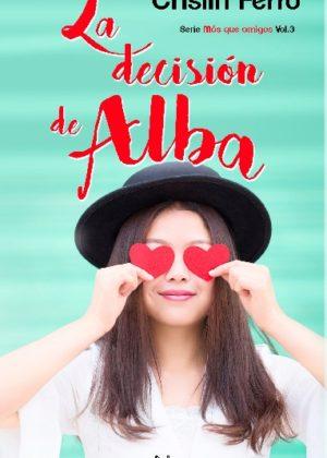 La decisión de Alba vol. 3 Serie Más que amigos