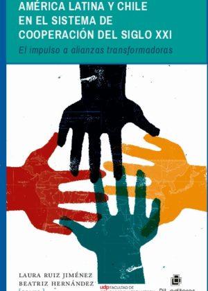 América Latina y Chile en el sistema de cooperación del siglo xxi: El impulso a alianzas transformadoras
