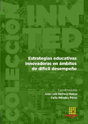 Estrategias educativas innovadoras en ámbitos de difícil desempeño