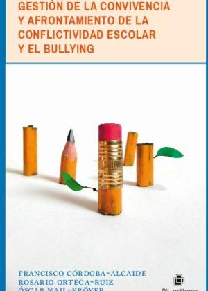 Gestión de la convivencia y afrontamiento de la conflictividad escolar y el bullyng