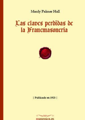 Las claves perdidas de la Francmasonería