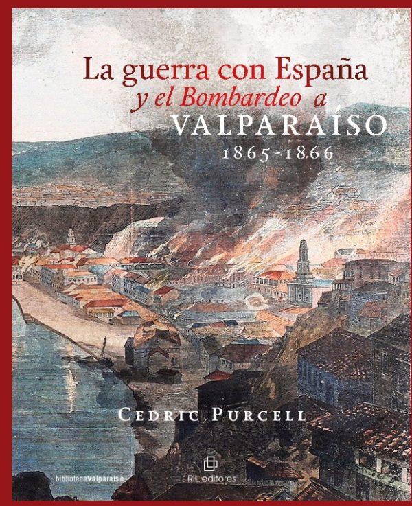 La guerra con España y el bombardeo a Valparaíso, 1865-1866