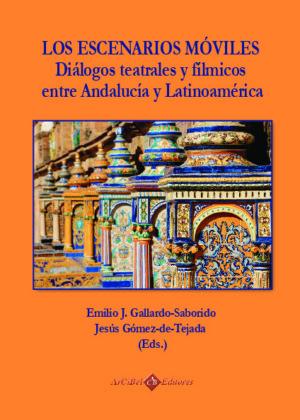 Los escenarios móviles: diálogos teatrales y fílmicos entre Andalucía y Latinoamérica
