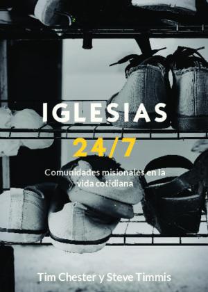 Iglesias 24/7: Comunidades misionales en la vida cotidiana