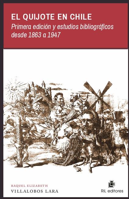 El Quijote en Chile. Primera edición y estudios bibliográficos desde 1863 a 1947