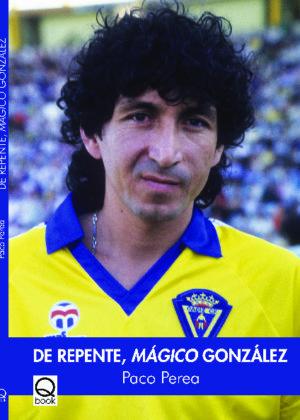 De repente, Mágico González