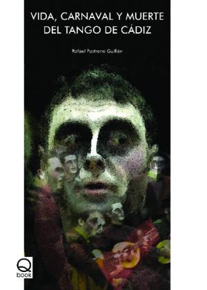 Vida, carnaval y muerte del tango en Cádiz