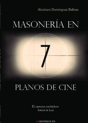 Masonería en 7 planos de cine