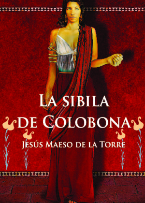 La Sibila de Colobona. Una historia en el Tartessos de Argantonio
