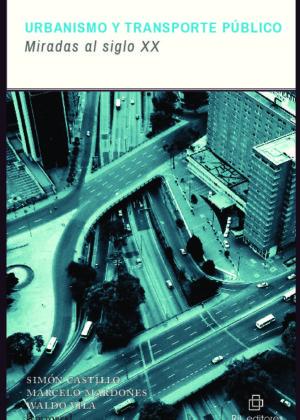 Urbanismo y transporte público. Miradas al siglo XX