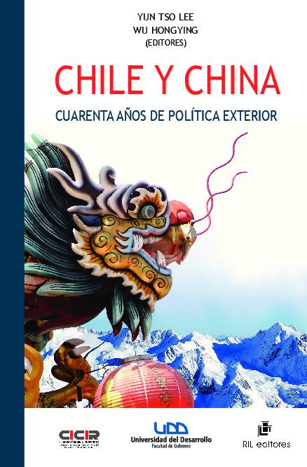 Chile y China: cuarenta años de política exterior. Una trayectoria de continuidad y perseverancia