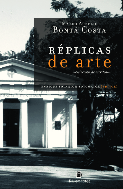 Réplicas de arte. Selección de escritos / Marco Aurelio Bontá Costa