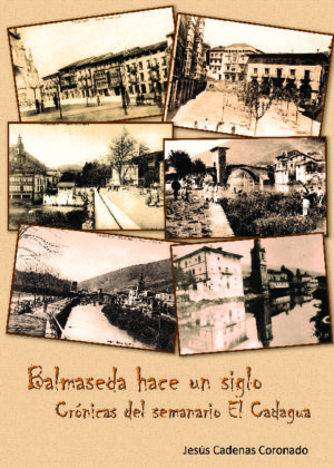 Balmaseda hace un siglo. Crónicas del semanario El Cadagua